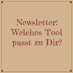 Newsletter: Welches Tool passt zu Dir?